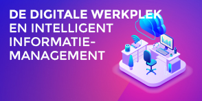 De Digitale Werkplek En Intelligent Informatiemanagement